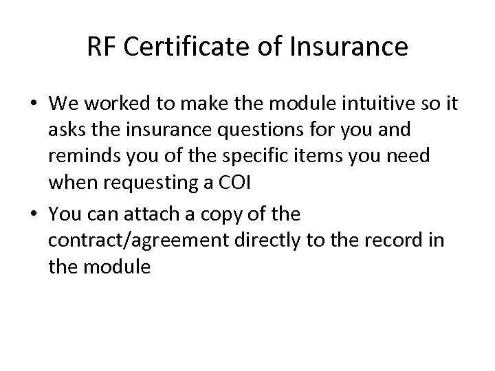 RF Certificate of Insurance • We worked to make the module intuitive so it