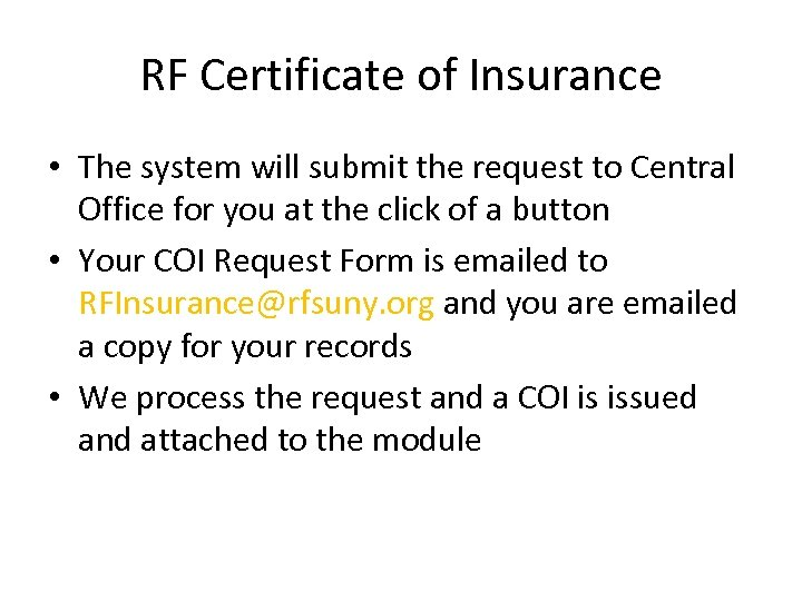 RF Certificate of Insurance • The system will submit the request to Central Office