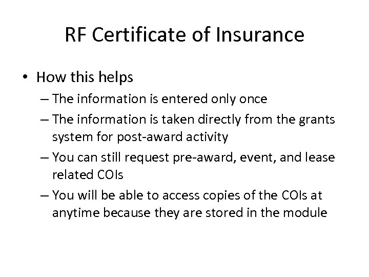 RF Certificate of Insurance • How this helps – The information is entered only