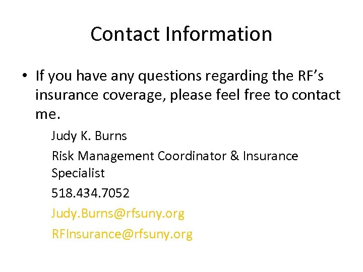 Contact Information • If you have any questions regarding the RF's insurance coverage, please