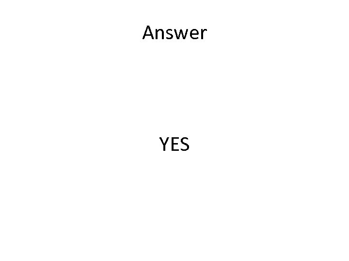 Answer YES