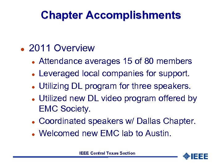 Chapter Accomplishments l 2011 Overview l l l Attendance averages 15 of 80 members