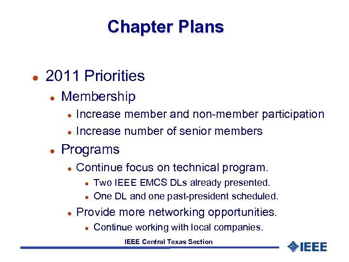 Chapter Plans l 2011 Priorities l Membership l l l Increase member and non-member