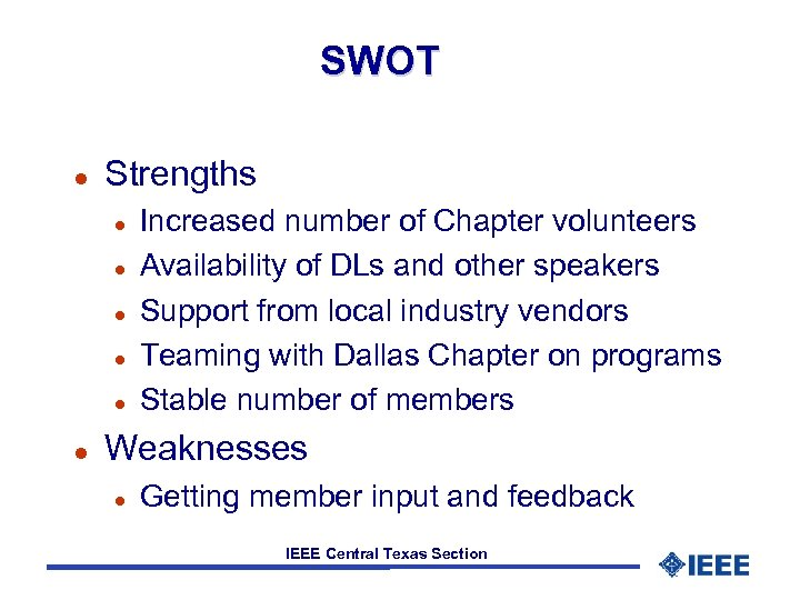 SWOT l Strengths l l l Increased number of Chapter volunteers Availability of DLs