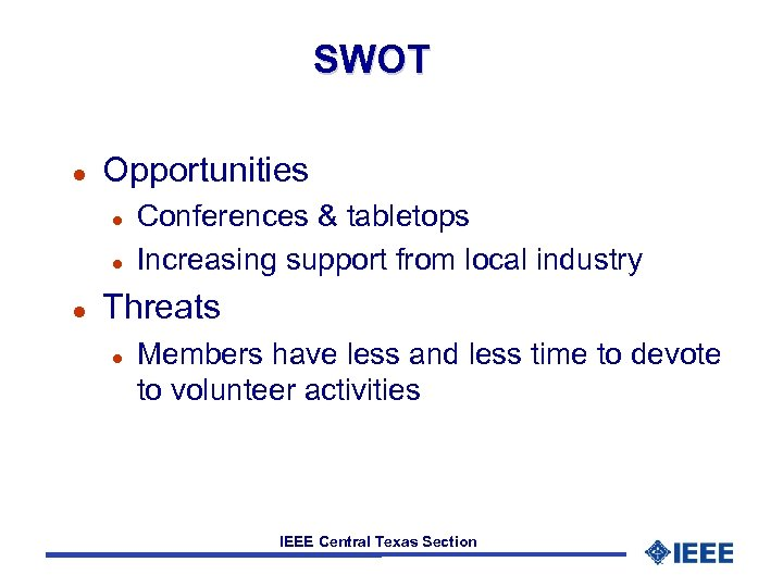 SWOT l Opportunities l l l Conferences & tabletops Increasing support from local industry