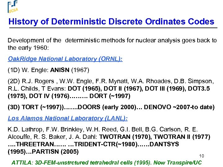 History of Deterministic Discrete Ordinates Codes Development of the deterministic methods for nuclear analysis