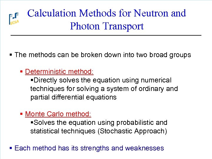 Calculation Methods for Neutron and Photon Transport § The methods can be broken down