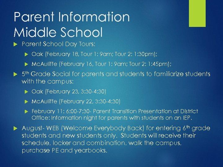 Parent Information Middle School Parent School Day Tours: Oak (February 18, Tour 1: 9