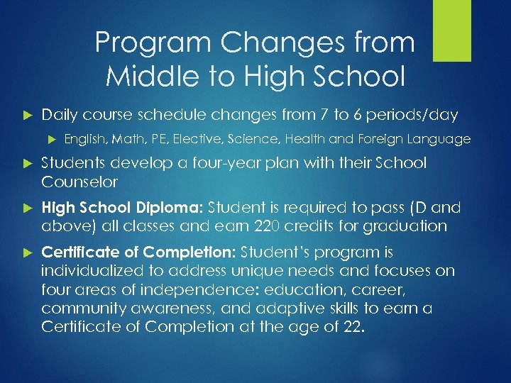 Program Changes from Middle to High School Daily course schedule changes from 7 to