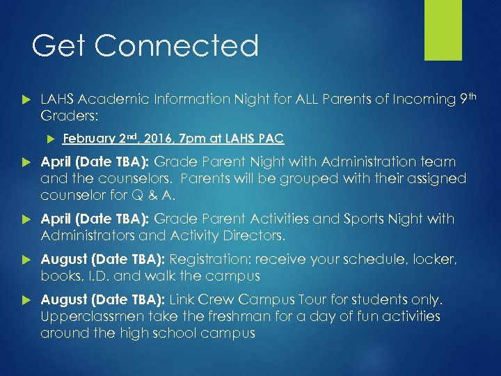Get Connected LAHS Academic Information Night for ALL Parents of Incoming 9 th Graders: