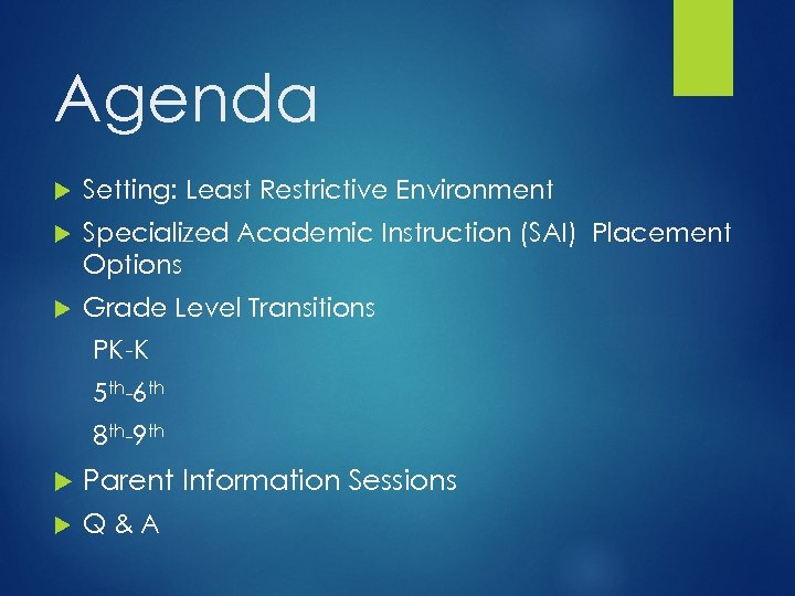 Agenda Setting: Least Restrictive Environment Specialized Academic Instruction (SAI) Placement Options Grade Level Transitions