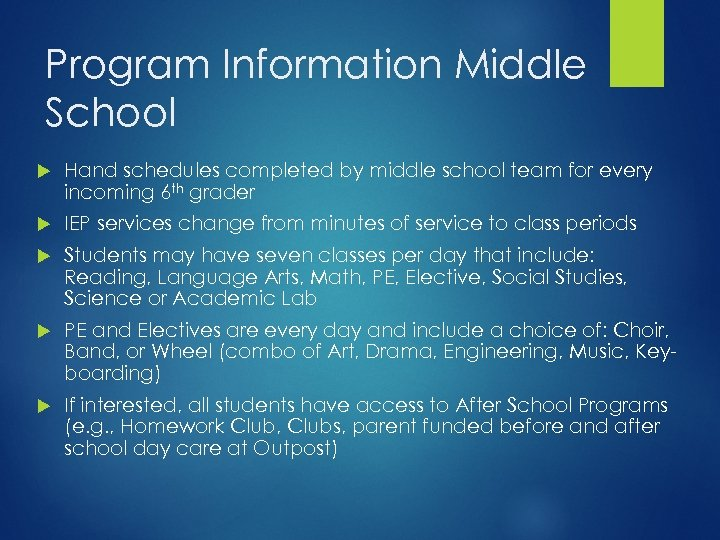 Program Information Middle School Hand schedules completed by middle school team for every incoming