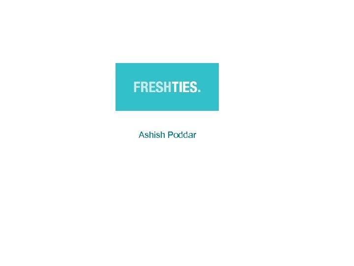Ashish Poddar