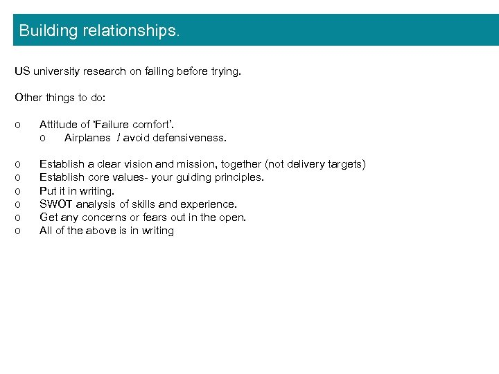 Building relationships. US university research on failing before trying. Other things to do: o