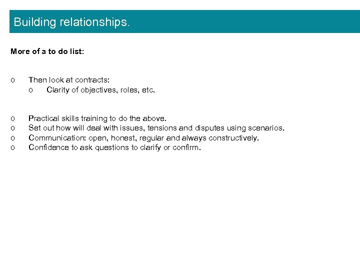 Building relationships. More of a to do list: o Then look at contracts: o