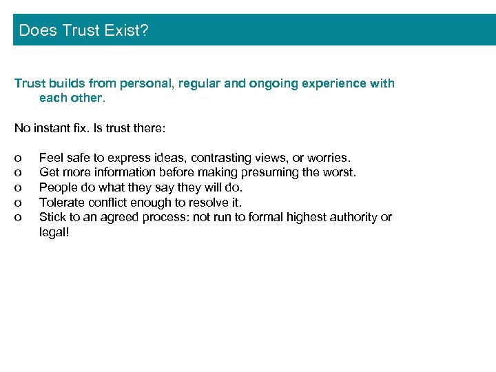 Does Trust Exist? Trust builds from personal, regular and ongoing experience with each other.