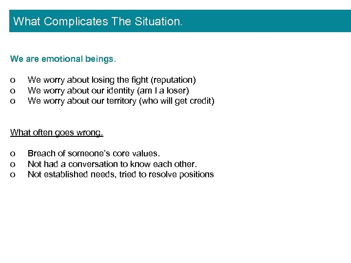What Complicates The Situation. We are emotional beings. o o o We worry about
