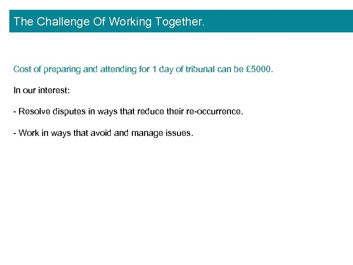 The Challenge Of Working Together. Cost of preparing and attending for 1 day of