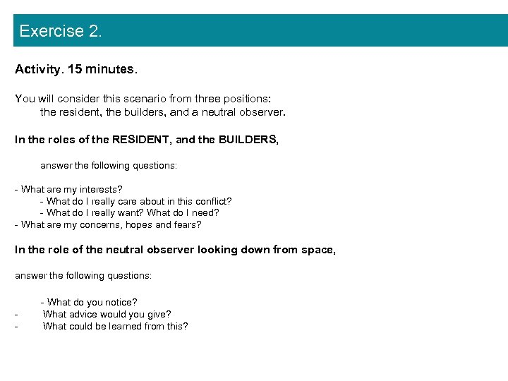 Exercise 2. Activity. 15 minutes. You will consider this scenario from three positions: the