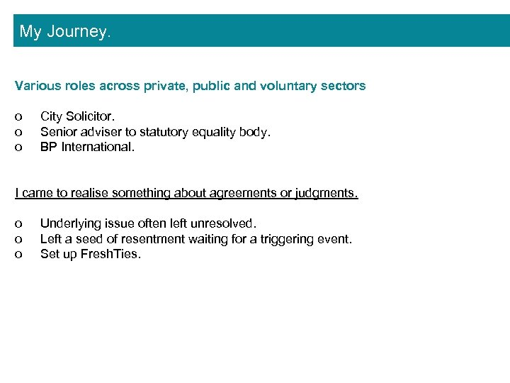 My Journey. Various roles across private, public and voluntary sectors o o o City