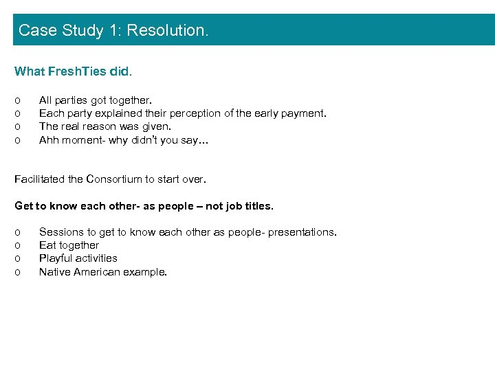 Case Study 1: Resolution. What Fresh. Ties did. o o All parties got together.