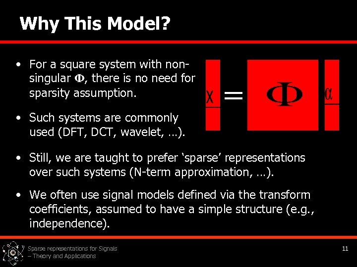 Why This Model? • For a square system with nonsingular Ф, there is no