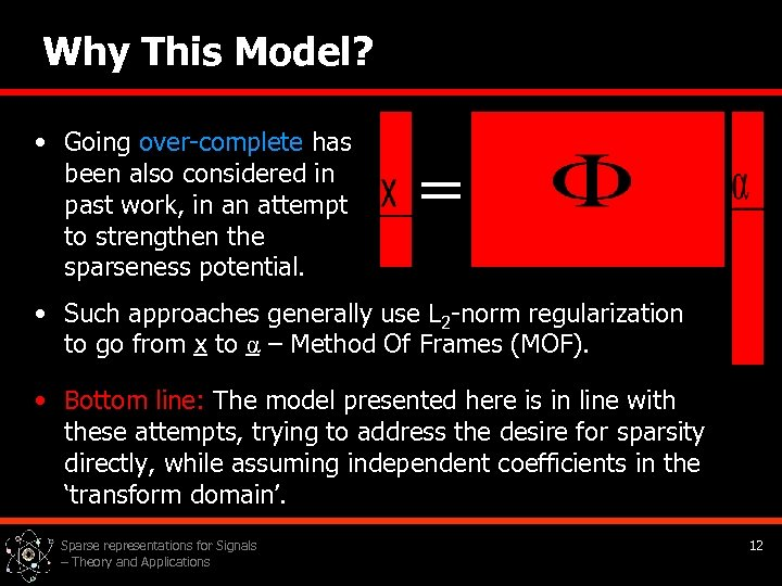 Why This Model? • Going over-complete has been also considered in past work, in