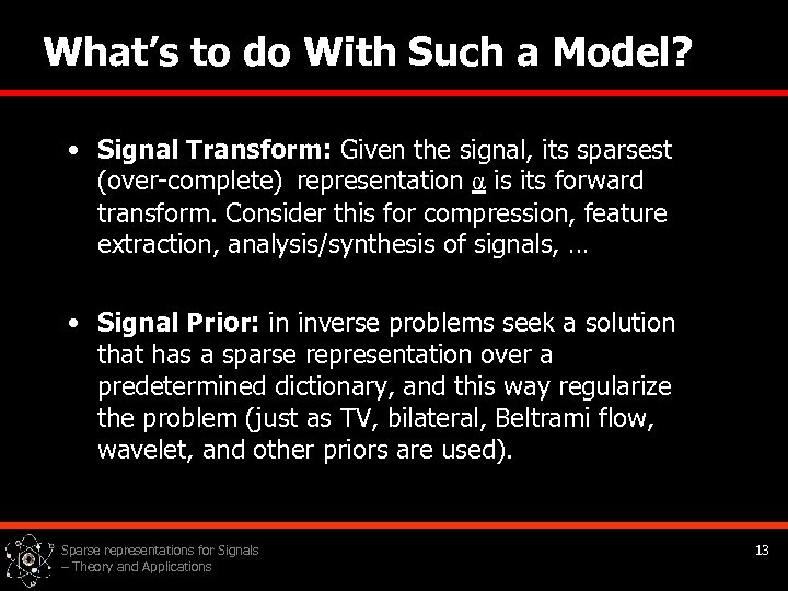 What's to do With Such a Model? • Signal Transform: Given the signal, its