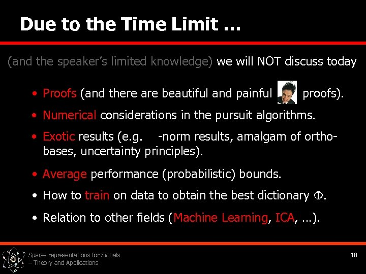 Due to the Time Limit … (and the speaker's limited knowledge) we will NOT
