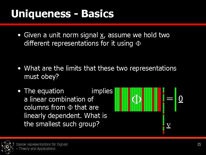 Uniqueness - Basics • Given a unit norm signal x, assume we hold two