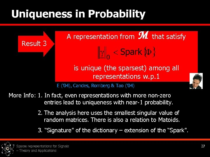 Uniqueness in Probability Result 3 A representation from M that satisfy is unique (the