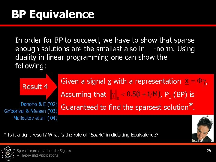 BP Equivalence In order for BP to succeed, we have to show that sparse