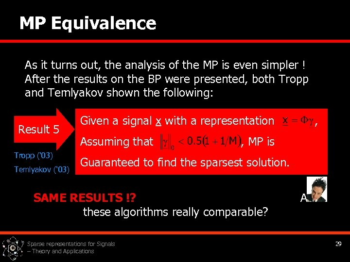 MP Equivalence As it turns out, the analysis of the MP is even simpler