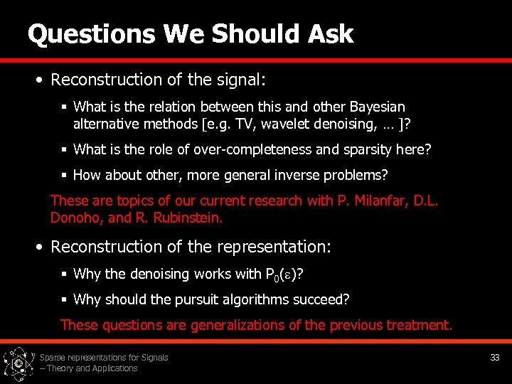 Questions We Should Ask • Reconstruction of the signal: § What is the relation