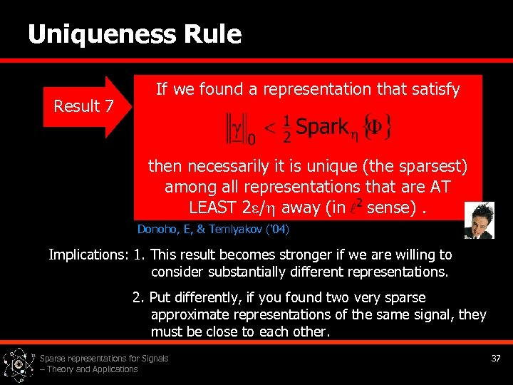 Uniqueness Rule Result 7 If we found a representation that satisfy then necessarily it