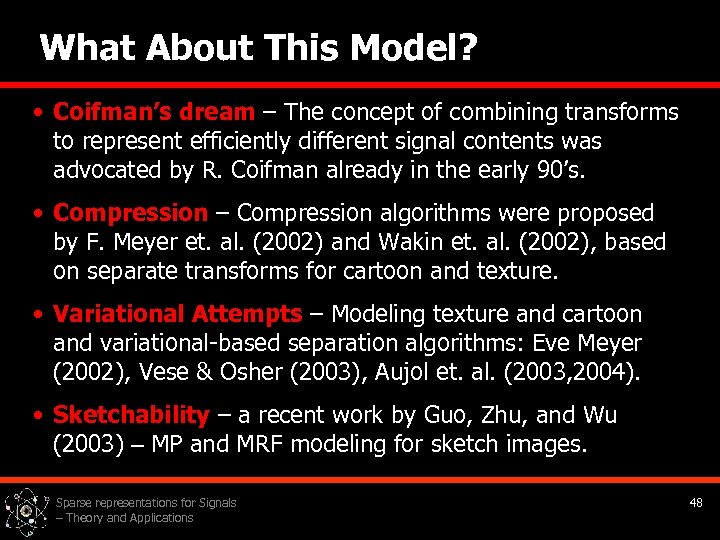 What About This Model? • Coifman's dream – The concept of combining transforms to