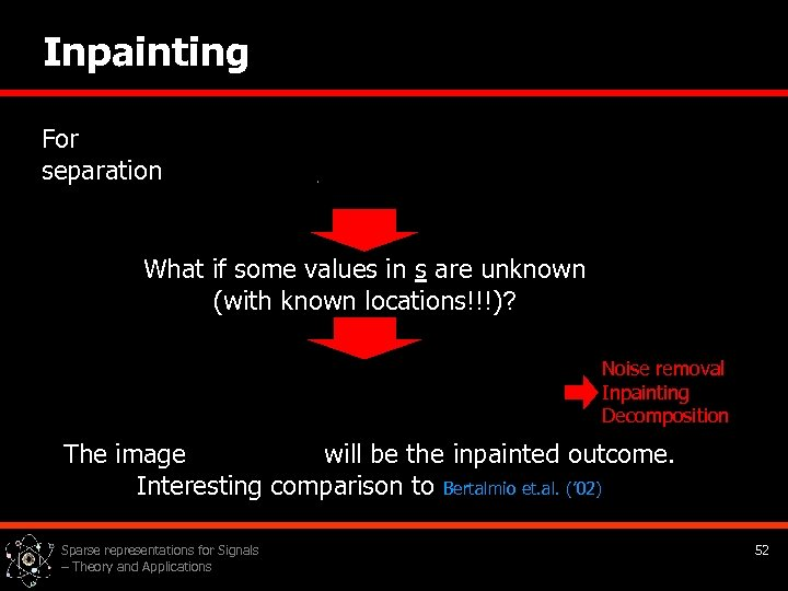 Inpainting For separation What if some values in s are unknown (with known locations!!!)?