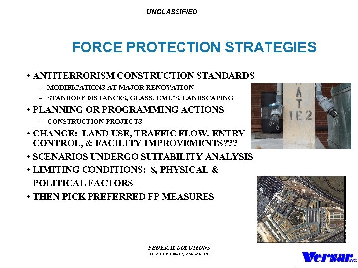 UNCLASSIFIED FORCE PROTECTION STRATEGIES • ANTITERRORISM CONSTRUCTION STANDARDS – MODIFICATIONS AT MAJOR RENOVATION –