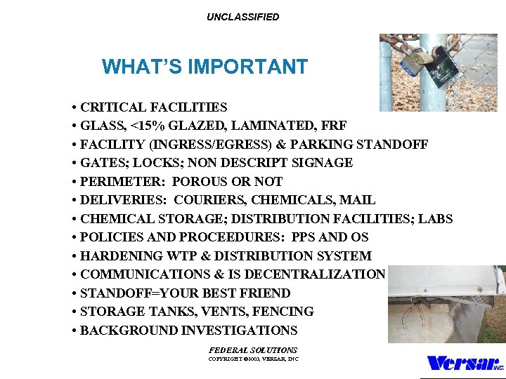 UNCLASSIFIED WHAT'S IMPORTANT • CRITICAL FACILITIES • GLASS, <15% GLAZED, LAMINATED, FRF • FACILITY