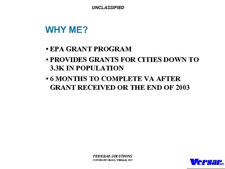 UNCLASSIFIED WHY ME? • EPA GRANT PROGRAM • PROVIDES GRANTS FOR CITIES DOWN TO