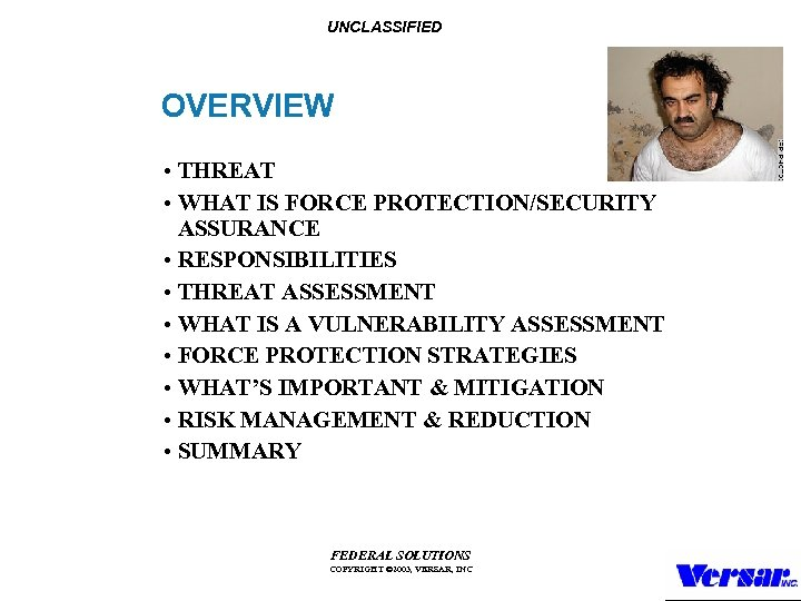 UNCLASSIFIED OVERVIEW • THREAT • WHAT IS FORCE PROTECTION/SECURITY ASSURANCE • RESPONSIBILITIES • THREAT