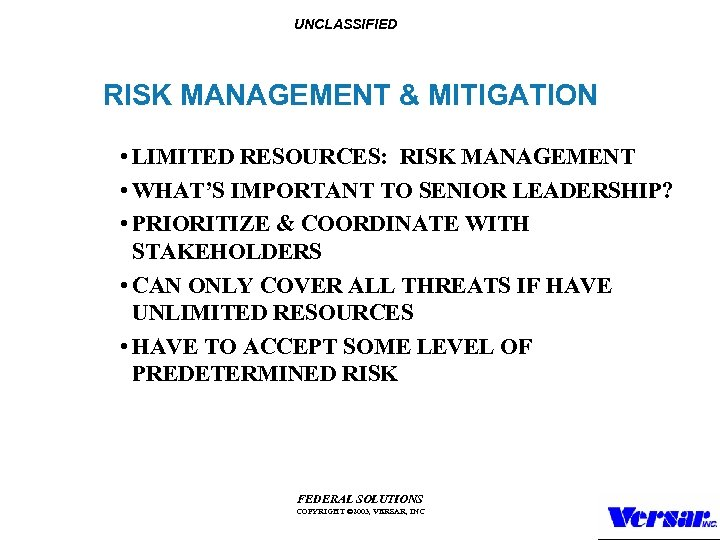 UNCLASSIFIED RISK MANAGEMENT & MITIGATION • LIMITED RESOURCES: RISK MANAGEMENT • WHAT'S IMPORTANT TO