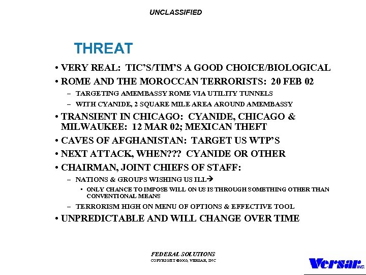 UNCLASSIFIED THREAT • VERY REAL: TIC'S/TIM'S A GOOD CHOICE/BIOLOGICAL • ROME AND THE MOROCCAN