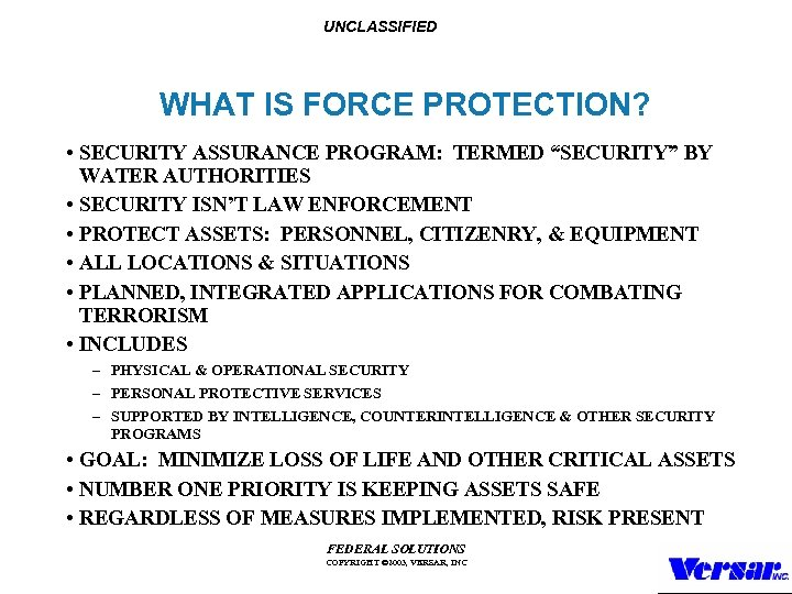 """UNCLASSIFIED WHAT IS FORCE PROTECTION? • SECURITY ASSURANCE PROGRAM: TERMED """"SECURITY"""" BY WATER AUTHORITIES"""