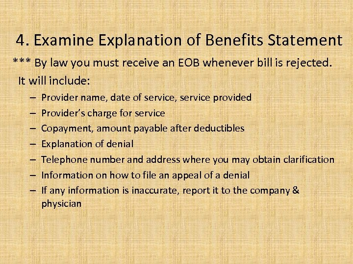 4. Examine Explanation of Benefits Statement *** By law you must receive an EOB