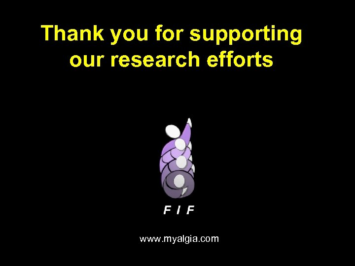 Thank you for supporting our research efforts www. myalgia. com