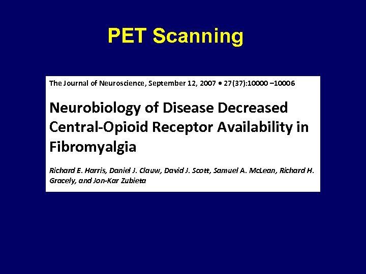 PET Scanning The Journal of Neuroscience, September 12, 2007 • 27(37): 10000 – 10006