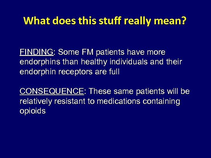 What does this stuff really mean? FINDING: Some FM patients have more endorphins than