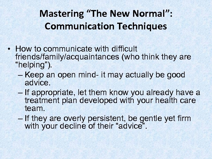 """Mastering """"The New Normal"""": Communication Techniques • How to communicate with difficult friends/family/acquaintances (who"""