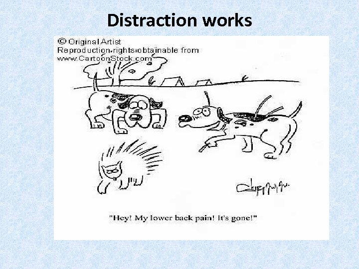 Distraction works